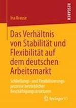 Das Verhaltnis Von Stabilitat Und Flexibilitat Auf Dem Deutschen Arbeitsmarkt af Ina Krause