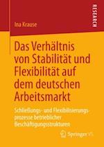 Das Verhaltnis von Stabilitat und Flexibilitat auf dem deutschen Arbeitsmarkt