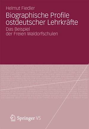 Biographische Profile ostdeutscher Lehrkrafte af Helmut Fiedler
