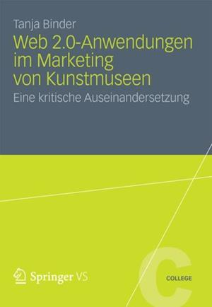 Web 2.0-Anwendungen im Marketing von Kunstmuseen af Tanja Binder