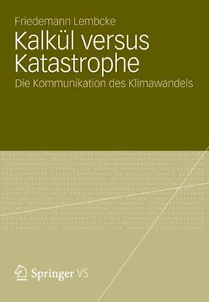 Kalkul versus Katastrophe af Friedemann Lembcke