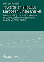 Towards an Effective European Single Market : Implementing the Various Forms of European Policy Instruments across Member States