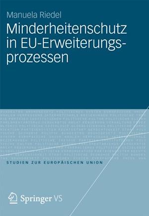 Minderheitenschutz in EU-Erweiterungsprozessen af Manuela Riedel
