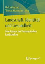 Landschaft, Identitat Und Gesundheit