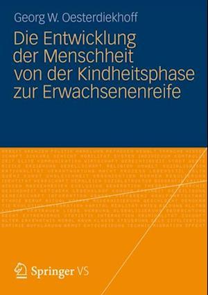 Die Entwicklung der Menschheit von der Kindheitsphase zur Erwachsenenreife af Georg W. Oesterdiekhoff