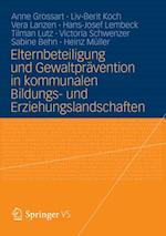 Elternbeteiligung und Gewaltpravention in kommunalen Bildungs- und Erziehungslandschaften af Heinz Muller, Anne Grossart, Tilman Lutz