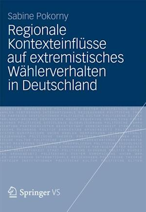 Regionale Kontexteinflusse auf extremistisches Wahlerverhalten in Deutschland