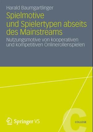 Spielmotive und Spielertypen abseits des Mainstreams af Harald Baumgartlinger