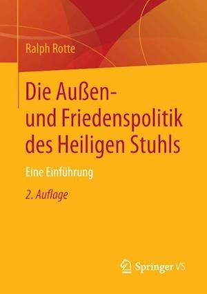 Bog, paperback Die Auen- Und Friedenspolitik Des Heiligen Stuhls af Ralph Rotte