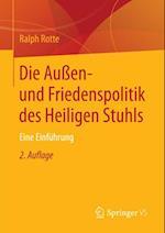 Die Auen- und Friedenspolitik des Heiligen Stuhls af Ralph Rotte