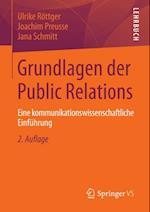 Grundlagen der Public Relations af Ulrike Rottger, Jana Schmitt, Joachim Preusse