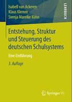 Entstehung, Struktur und Steuerung des deutschen Schulsystems af Klaus Klemm, Isabell Van Ackeren, Svenja Mareike Kuhn