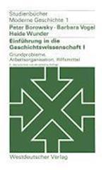Einfuhrung in Die Geschichtswissenschaft I af Peter Borowsky, Barbara Vogel, Heide Wunder