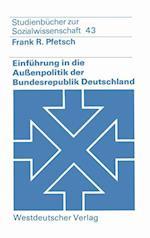 Einfuhrung in Die Auenpolitik Der Bundesrepublik Deutschland af Frank R. Pfetsch Professor