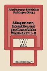 Alltagswissen, Interaktion Und Gesellschaftliche Wirklichkeit af Arbeitsgruppe Bielefelder Soziologen, NA NA, NA NA