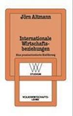 Internationale Wirtschaftsbeziehungen af Jorn Altmann