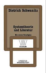 Systemtheorie Und Literatur af Dietrich Schwanitz