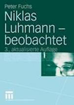 Niklas Luhmann - Beobachtet af Peter Fuchs