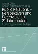 Public Relations - Perspektiven und Potenziale im 21. Jahrhundert af Tanja Kohler