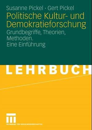 Politische Kultur- und Demokratieforschung af Gert Pickel, Susanne Pickel