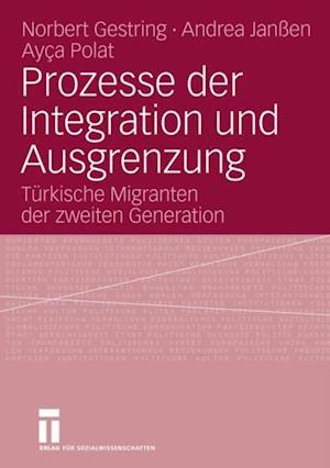 Prozesse der Integration und Ausgrenzung af Norbert Gestring, Ayca Polat, Andrea Janen