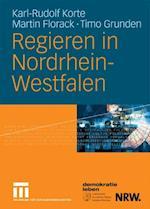 Regieren in Nordrhein-Westfalen af Karl-rudolf Korte, Martin Florack, Timo Grunden