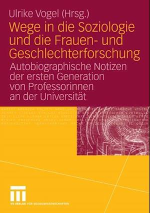 Wege in die Soziologie und die Frauen- und Geschlechterforschung