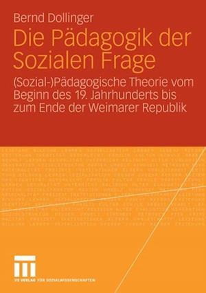Die Padagogik der Sozialen Frage af Bernd Dollinger
