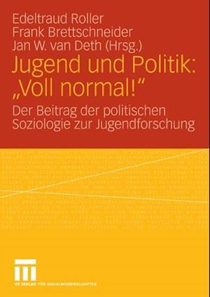 Jugend und Politik: 'Voll normal!'