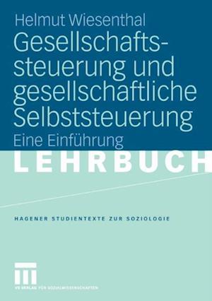 Gesellschaftssteuerung und gesellschaftliche Selbststeuerung af Helmut Wiesenthal