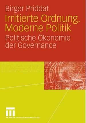 Irritierte Ordnung. Moderne Politik af Birger P. Priddat