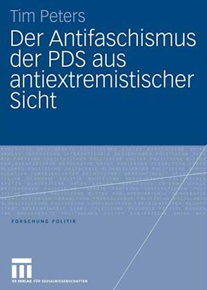 Der Antifaschismus der PDS aus antiextremistischer Sicht af Tim Peters