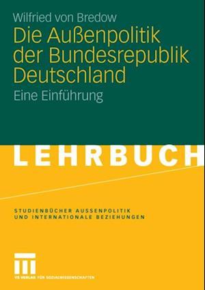 Die Auenpolitik der Bundesrepublik Deutschland af Wilfried von Bredow