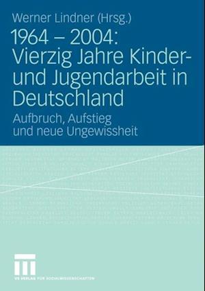 1964 - 2004: Vierzig Jahre Kinder- und Jugendarbeit in Deutschland
