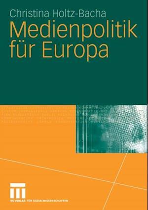 Medienpolitik fur Europa af Christina Holtz-Bacha