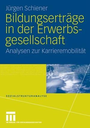 Bildungsertrage in der Erwerbsgesellschaft af Jurgen Schiener