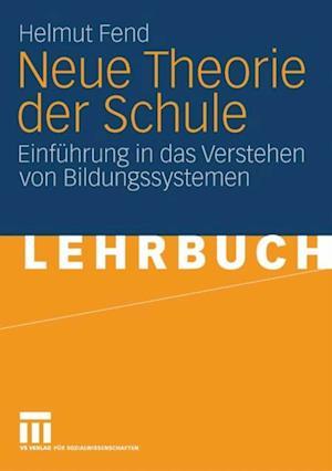 Neue Theorie der Schule af Helmut Fend