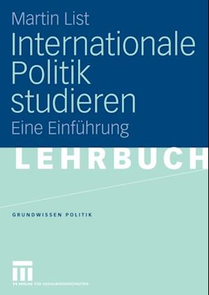 Internationale Politik studieren af Martin List