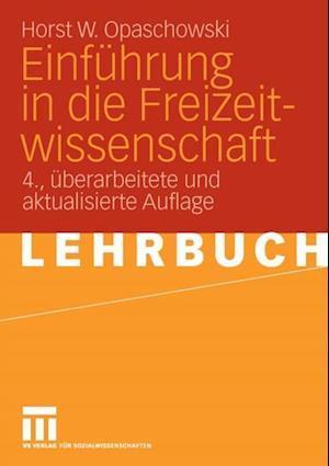Einfuhrung in die Freizeitwissenschaft af Horst W. Opaschowski