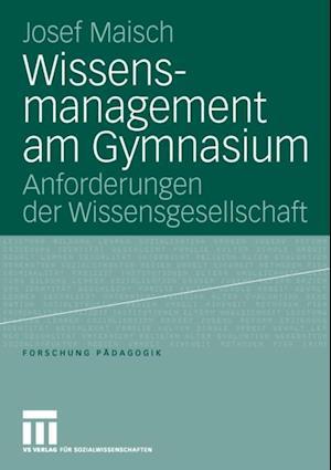 Wissensmanagement am Gymnasium af Josef Maisch
