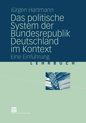 Das politische System der Bundesrepublik Deutschland im Kontext af Jurgen Hartmann