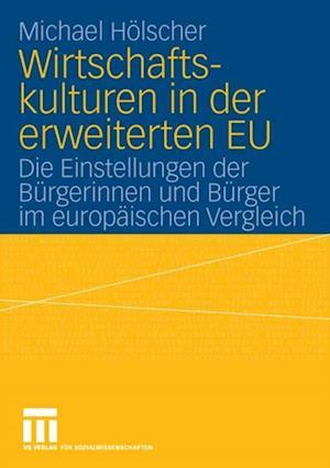 Wirtschaftskulturen in der erweiterten EU af Paul Michael Holscher
