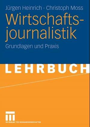 Wirtschaftsjournalistik af Christoph Moss, Jurgen Heinrich