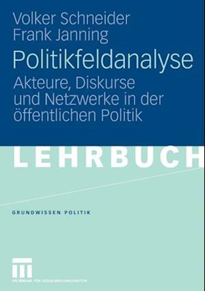Politikfeldanalyse af Volker Schneider, Frank Janning