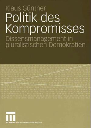 Politik des Kompromisses af Klaus Gunther