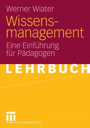 Wissensmanagement af Werner Wiater