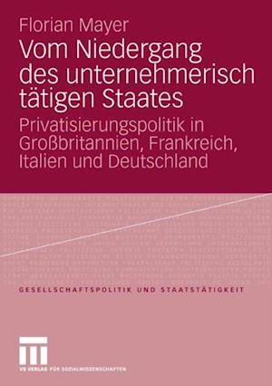 Vom Niedergang des unternehmerisch tatigen Staates af Florian Mayer-Kramer