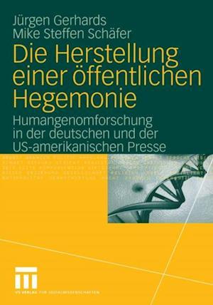 Die Herstellung einer offentlichen Hegemonie af Jurgen Gerhards, Mike S. Schafer