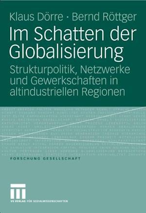 Im Schatten der Globalisierung af Klaus Dorre, Bernd Rottger