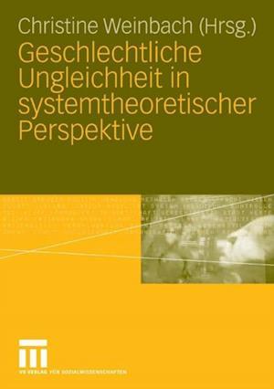 Geschlechtliche Ungleichheit in systemtheoretischer Perspektive